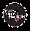 Dental Office Training By Lynn