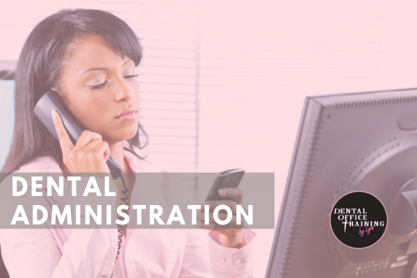 5 Reasons to Pursue a Career in Dental Administration